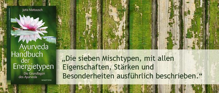 Jutta Mattausch: Ayurveda – Handbuch der Energietypen