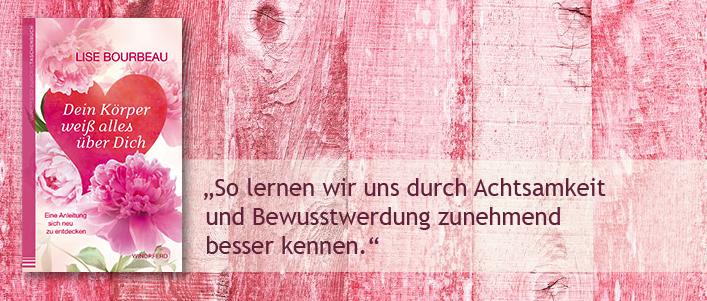Lise Bourbeau: Dein Körper weiß alles über Dich